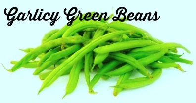 Garlicy Green Beans Recipe