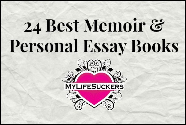 best memoir personal essay books chosen by you
