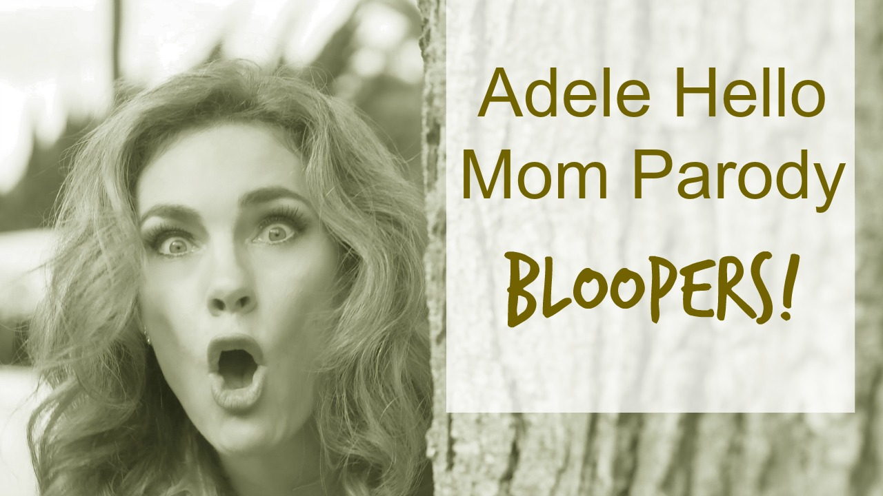 Adele - Hello Mom Parody Bloopers!