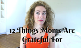 12 Things Moms Are Grateful For