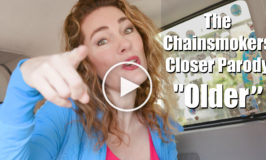 "The Chainsmokers – Closer ft. Halsey Parody – ""Older"""