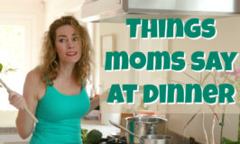 Things Moms Say at Dinner