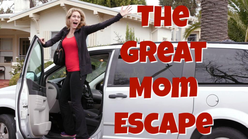 The Great Mom Escape