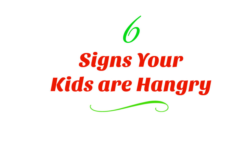 6 Signs Your Kids Are Hangry