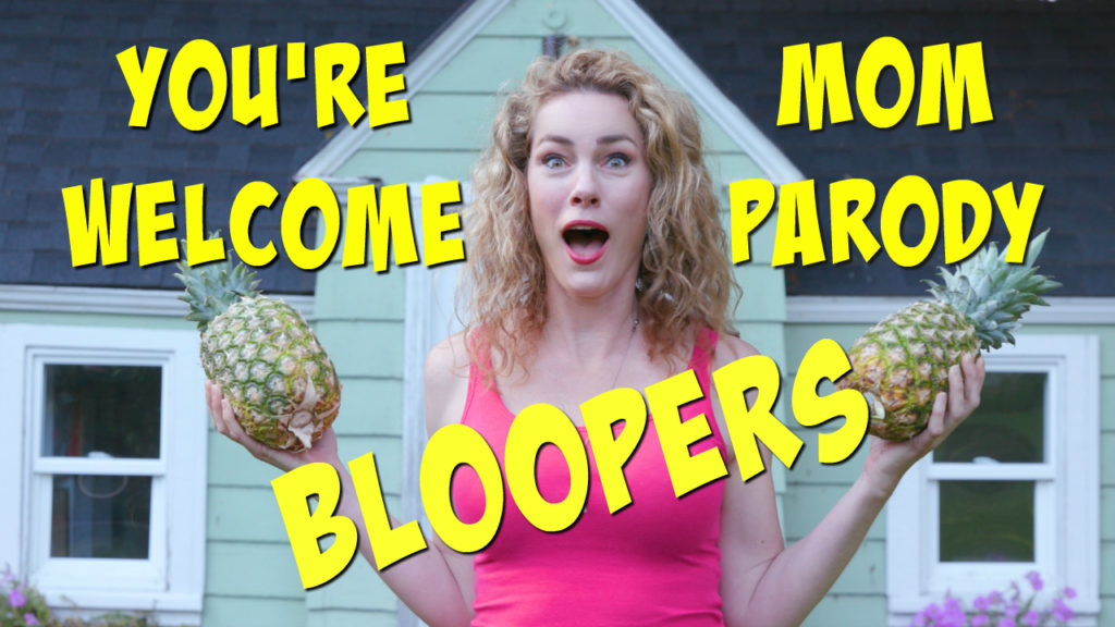 You're Welcome Mom Parody Bloopers!