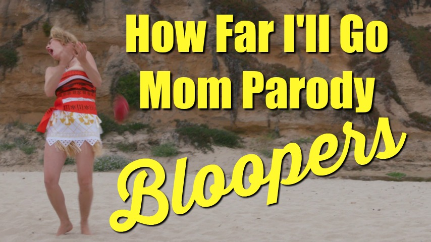"Moana ""How Far I'll Go"" Mom Parody BLOOPERS!"