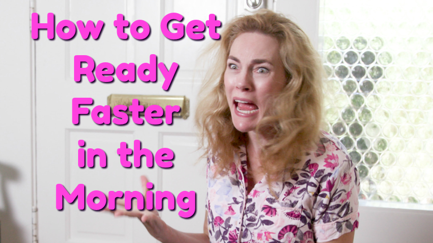Parenting Hacks | How to Get Ready Faster in the Morning