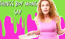 Things Boy Moms Say